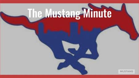 From Student Services - The Mustang Minute for the week of 03/30/2020