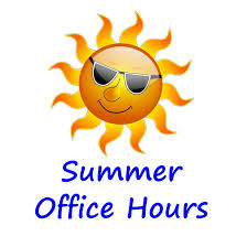 Summer Office Hours begin Monday, June 15th