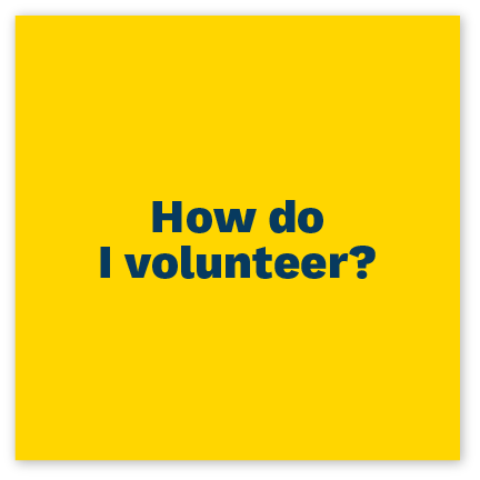 Click here to find out how to volunteer.