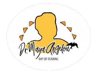 Dr. Maya Angelou Day of Reading