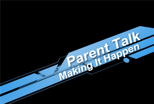 "Parent Talk ""Making It Happen"""