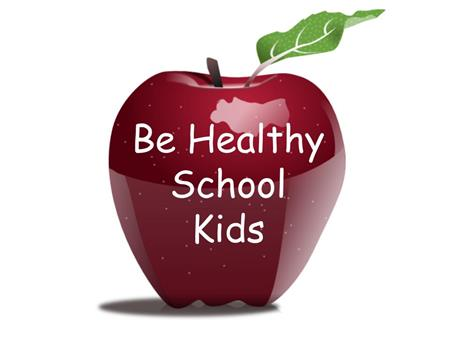 Behealthy School Kids