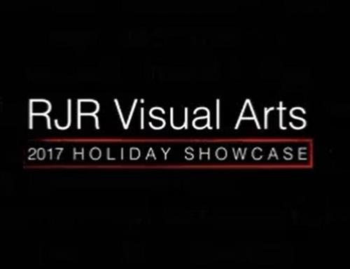 RJR Visual Arts 2017 Holiday Showcase