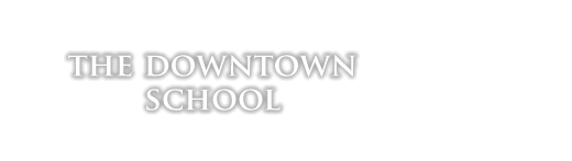 The Downtown School